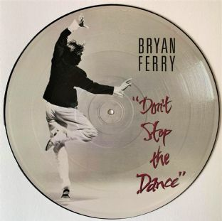 "Bryan Ferry - Don't Stop The Dance (12"") (Picture Disc) (VG/G+)"